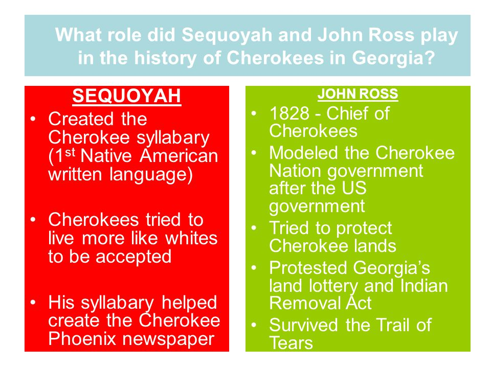 Created the Cherokee syllabary (1st Native American written language)