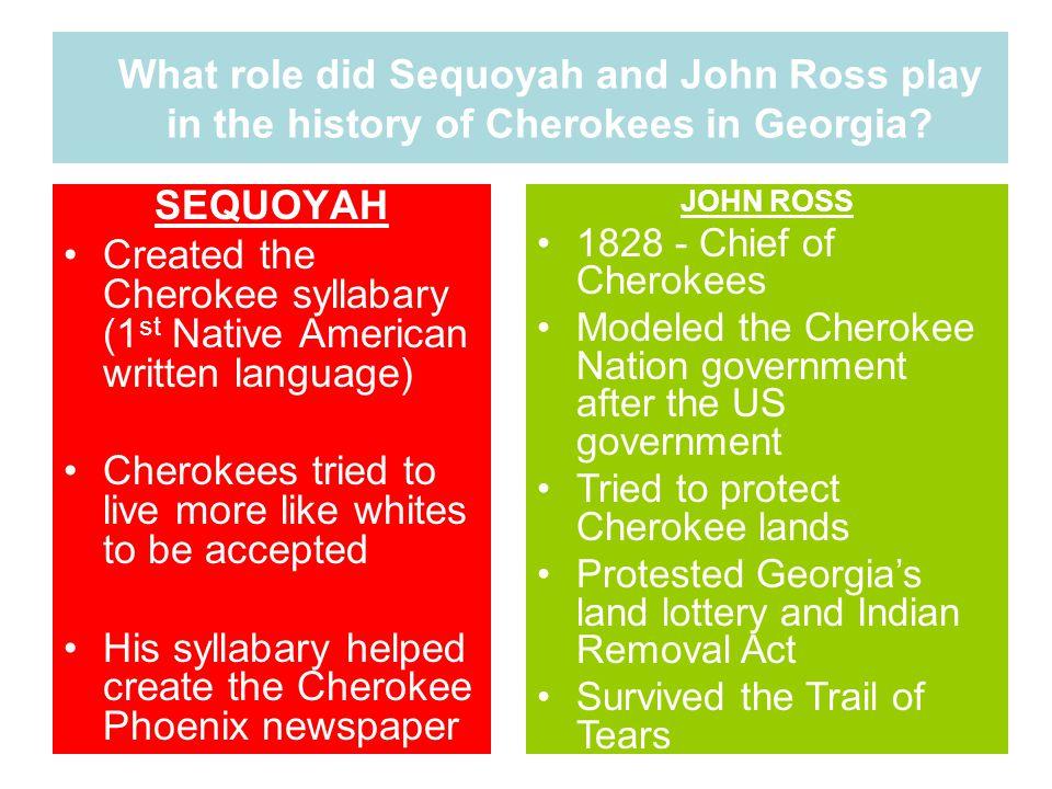 Created the Cherokee syllabary (1st Native American written language)