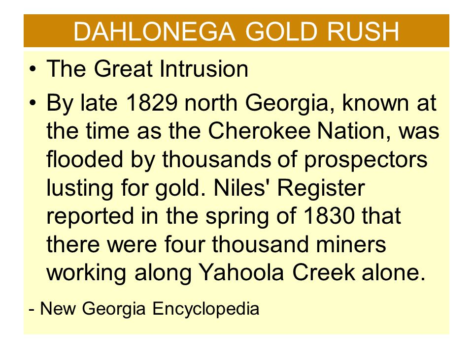 DAHLONEGA GOLD RUSH The Great Intrusion