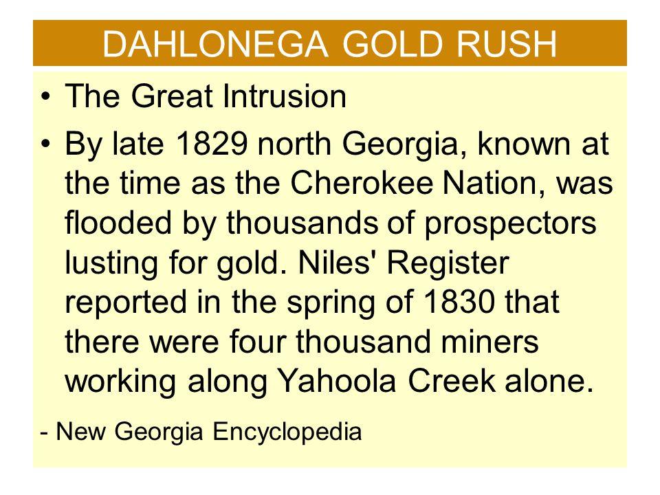 DAHLONEGA GOLD RUSH The Great Intrusion