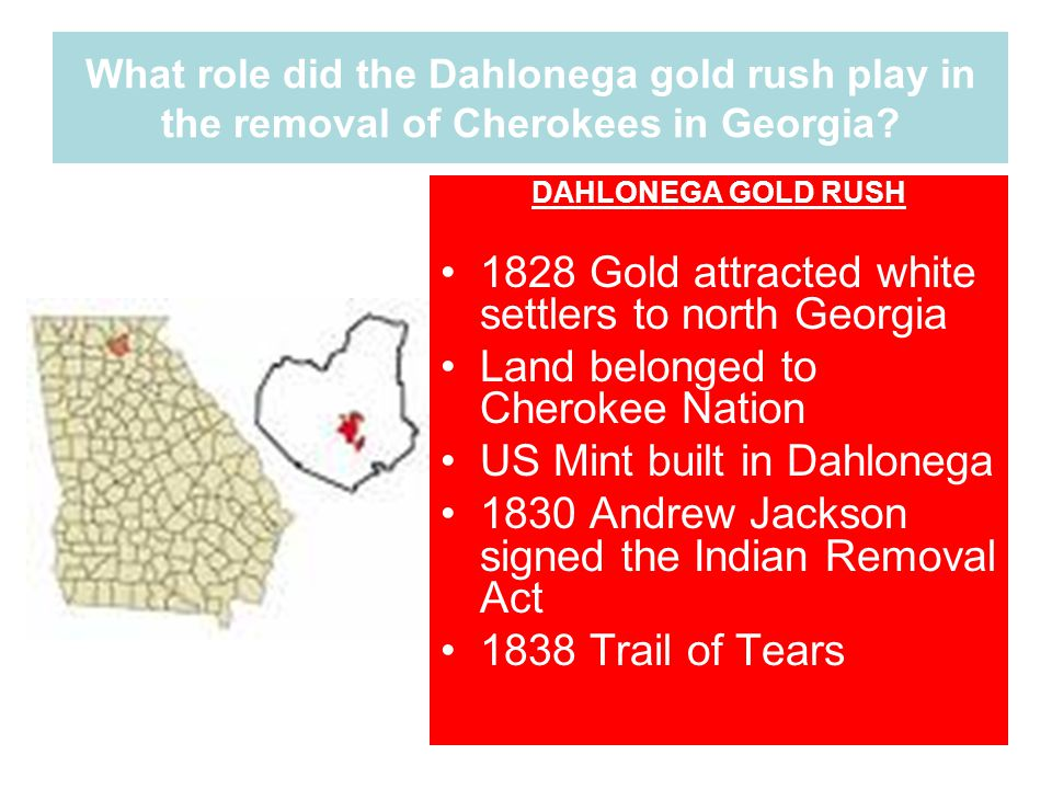 1828 Gold attracted white settlers to north Georgia