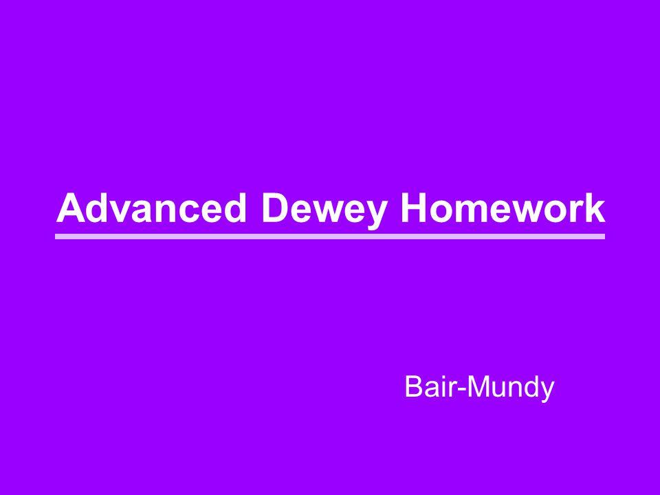 Advanced Dewey Homework