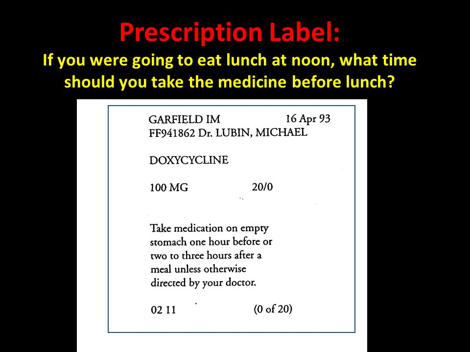 Prescription Label: If you were going to eat lunch at noon, what time should you take the medicine before lunch
