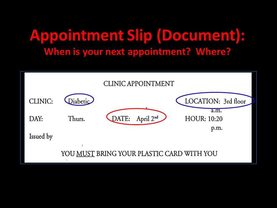 Appointment Slip (Document): When is your next appointment Where