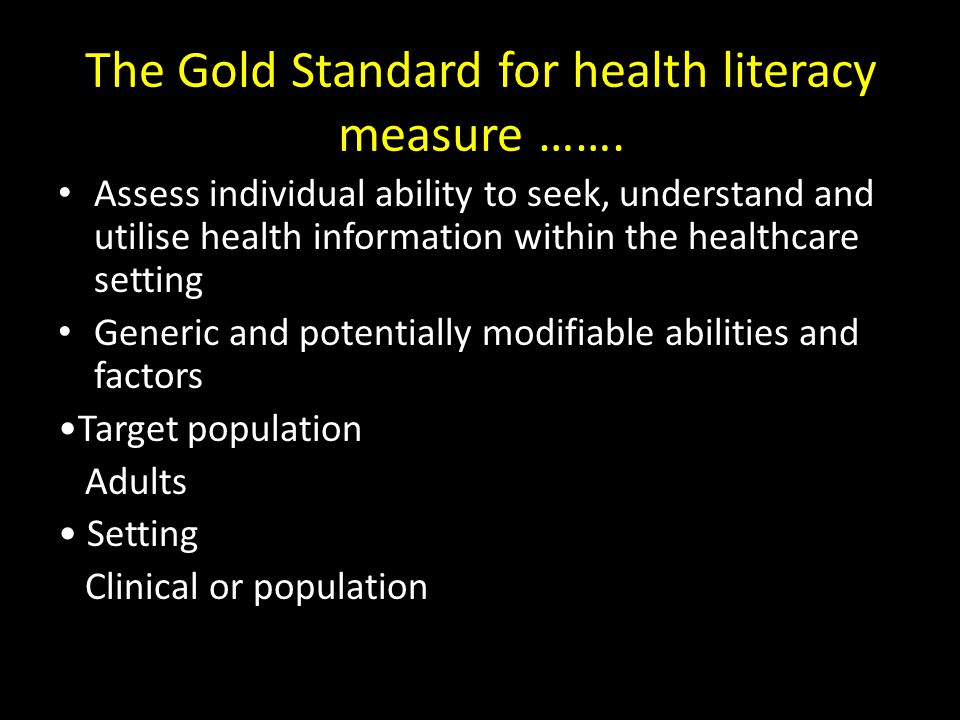 The Gold Standard for health literacy measure …….