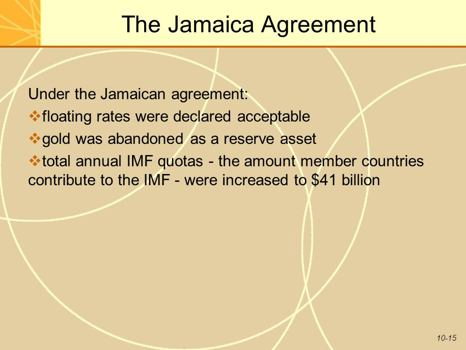 The Jamaica Agreement Under the Jamaican agreement: