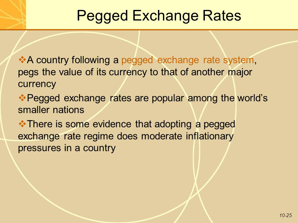 Pegged Exchange Rates A country following a pegged exchange rate system, pegs the value of its currency to that of another major currency.