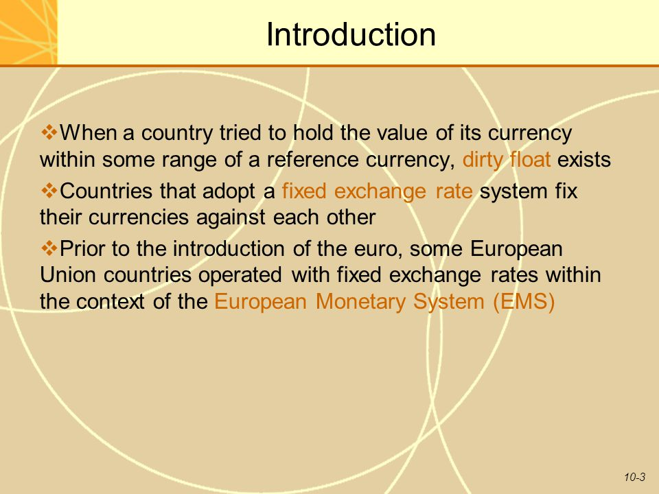 Introduction When a country tried to hold the value of its currency within some range of a reference currency, dirty float exists.