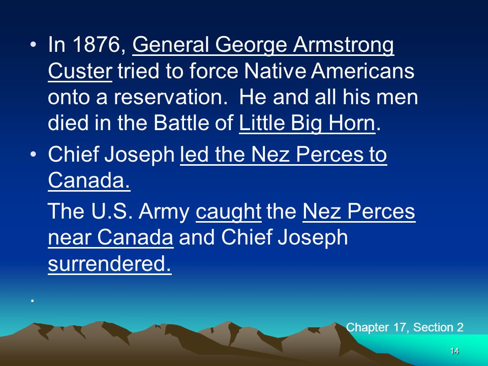 Chief Joseph led the Nez Perces to Canada.