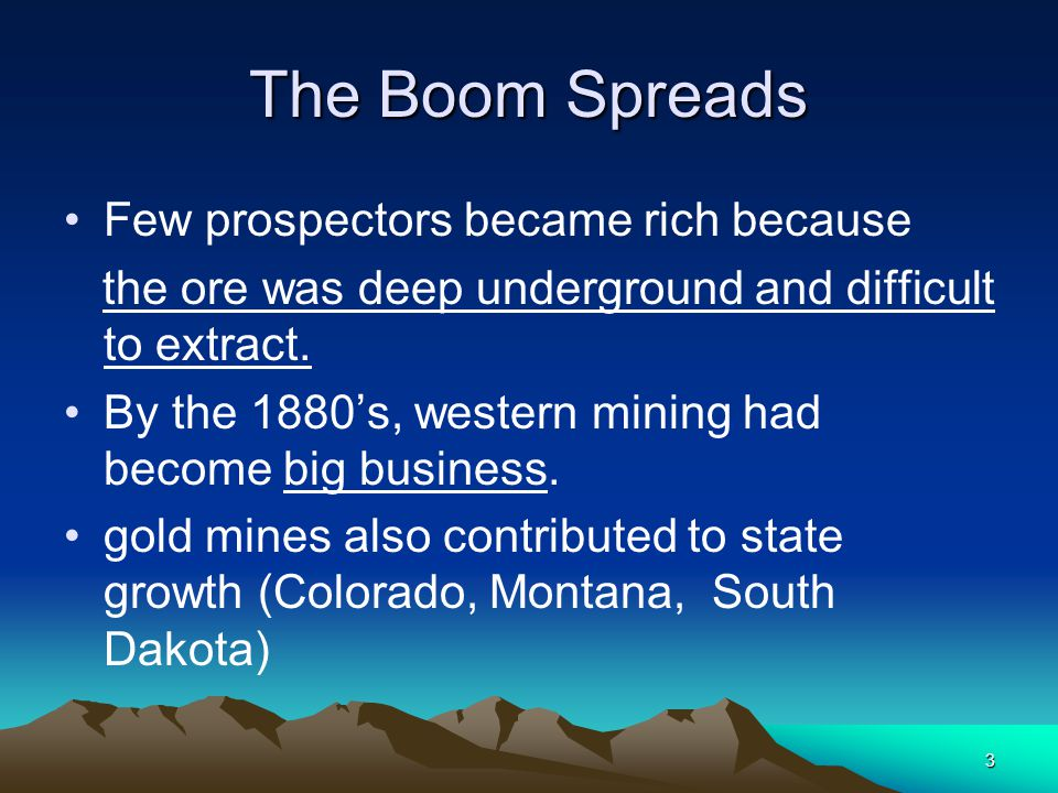 The Boom Spreads Few prospectors became rich because