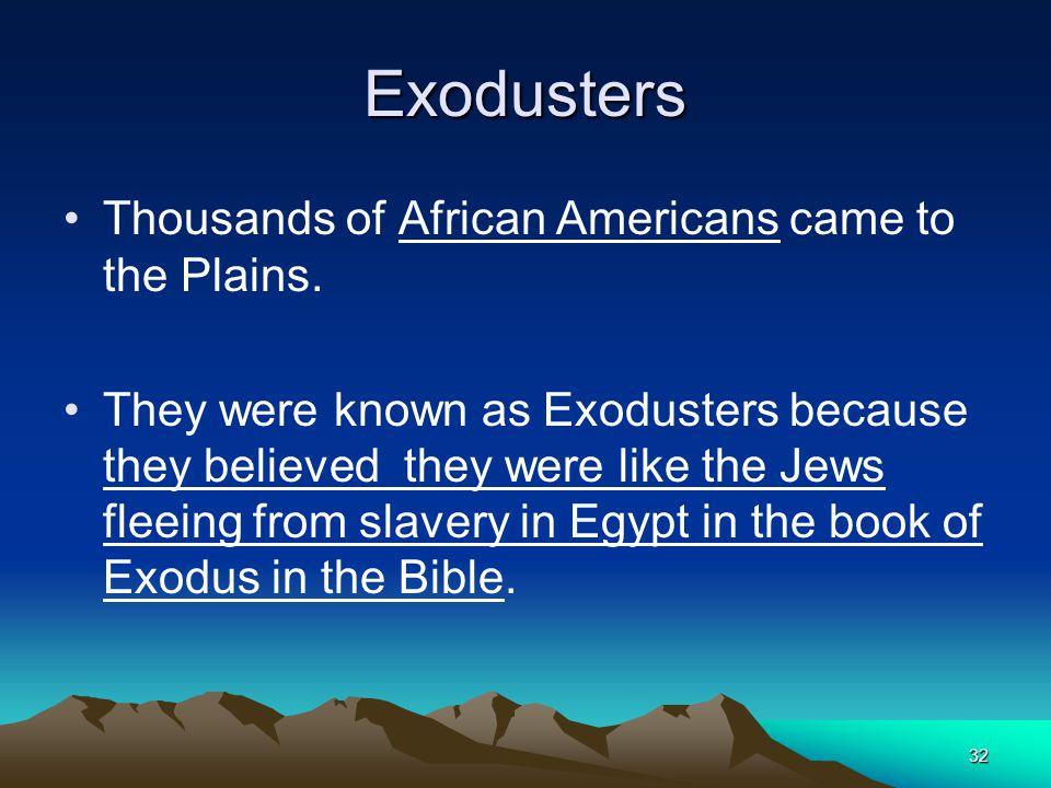 Exodusters Thousands of African Americans came to the Plains.