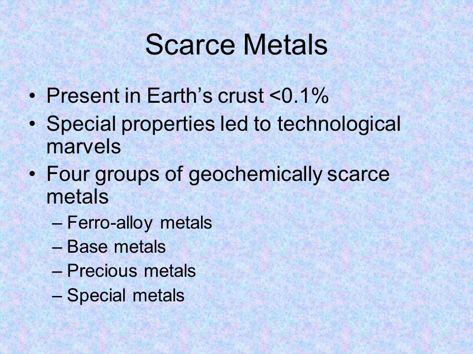 Scarce Metals Present in Earth's crust <0.1%