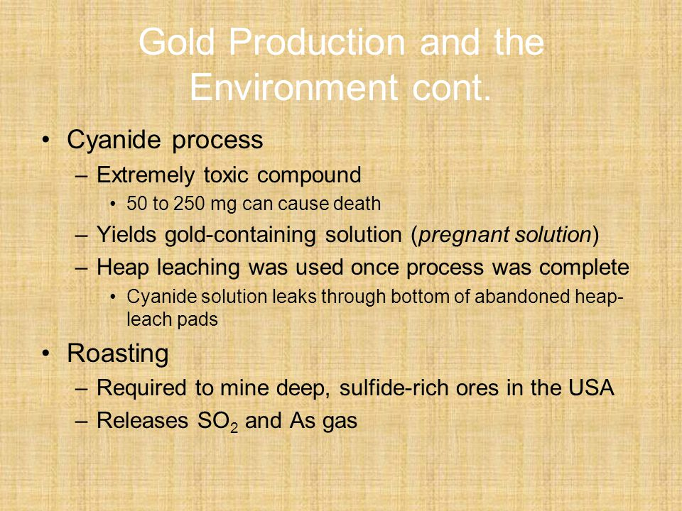 Gold Production and the Environment cont.