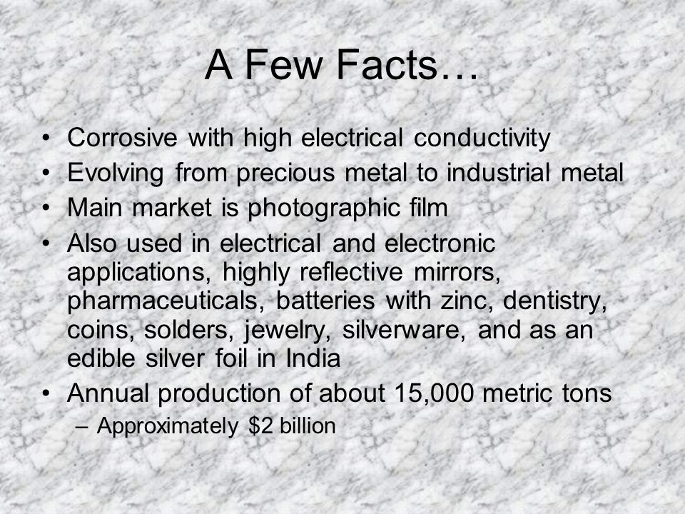 A Few Facts… Corrosive with high electrical conductivity