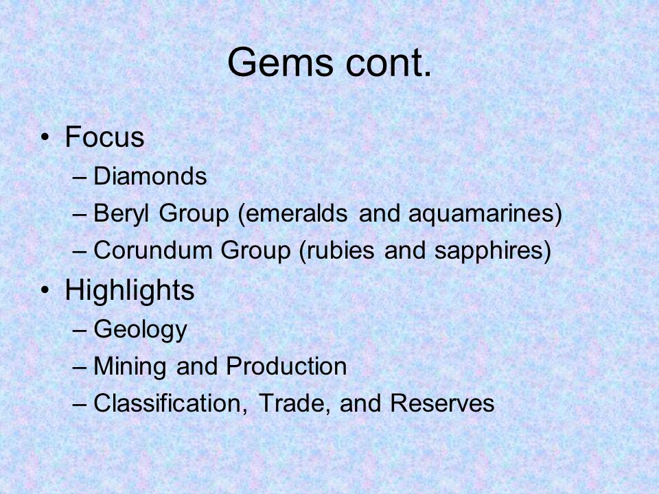 Gems cont. Focus Highlights Diamonds