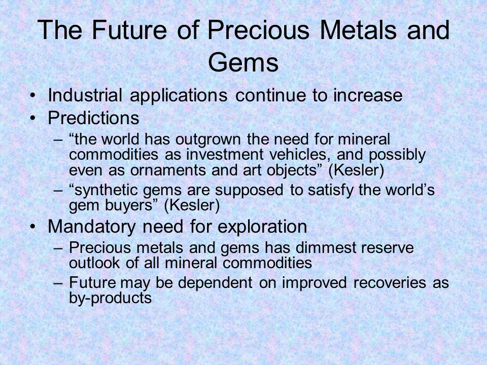 The Future of Precious Metals and Gems