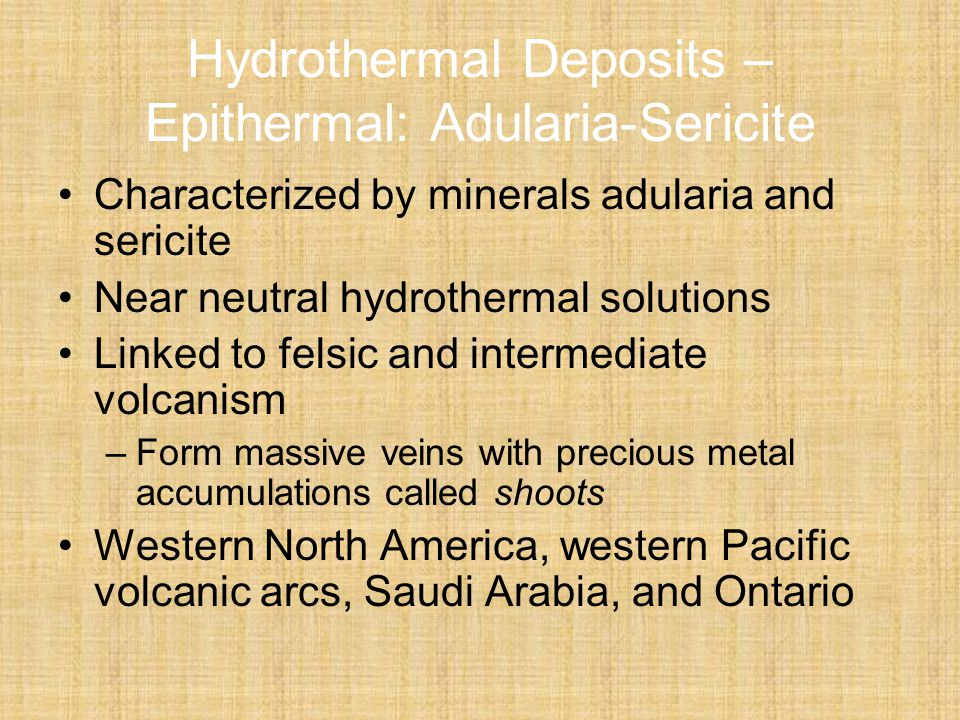 Hydrothermal Deposits – Epithermal: Adularia-Sericite