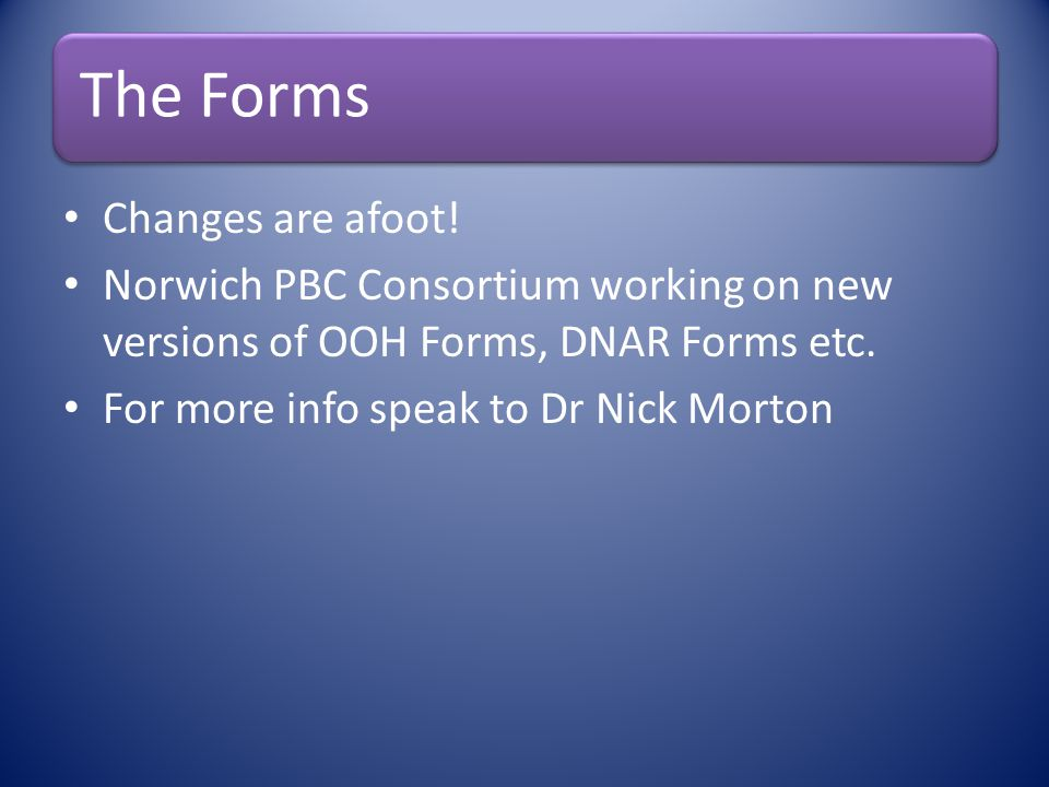 For more info speak to Dr Nick Morton