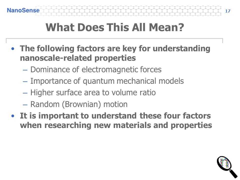 17 What Does This All Mean The following factors are key for understanding nanoscale-related properties.