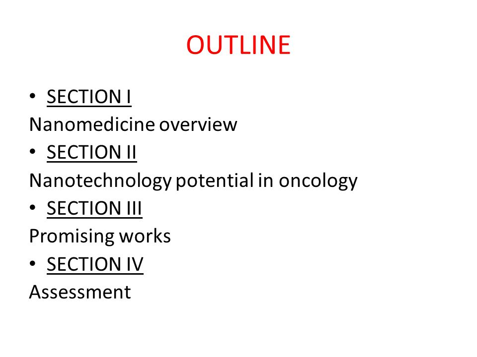 OUTLINE SECTION I Nanomedicine overview SECTION II
