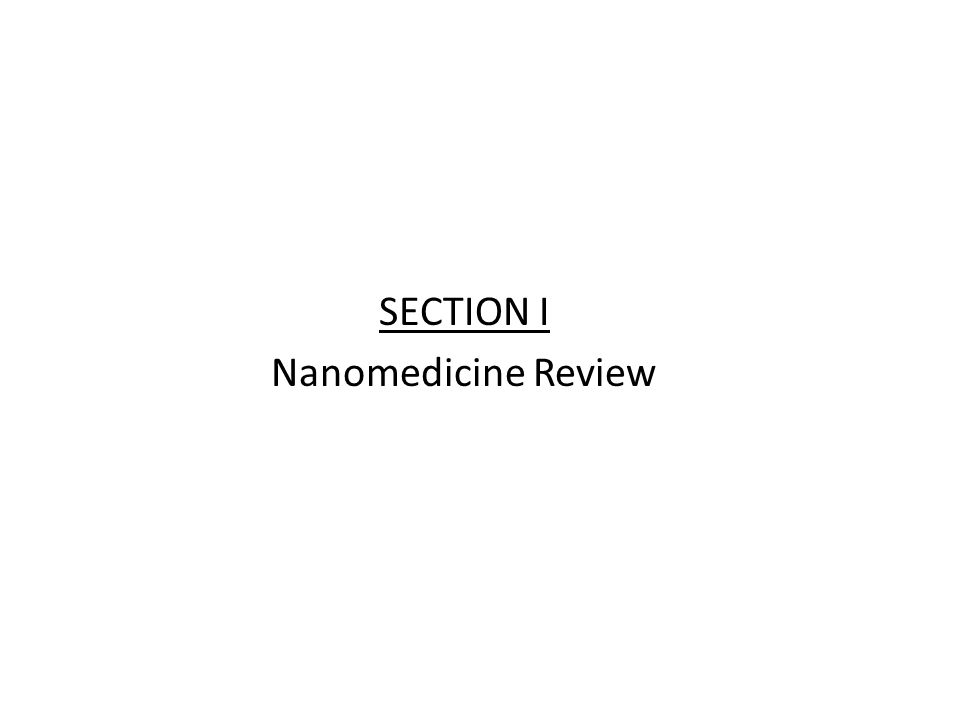 SECTION I Nanomedicine Review