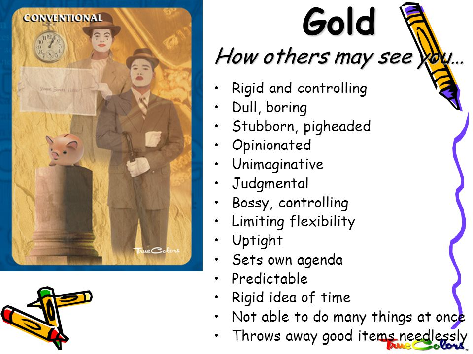 Gold How others may see you…