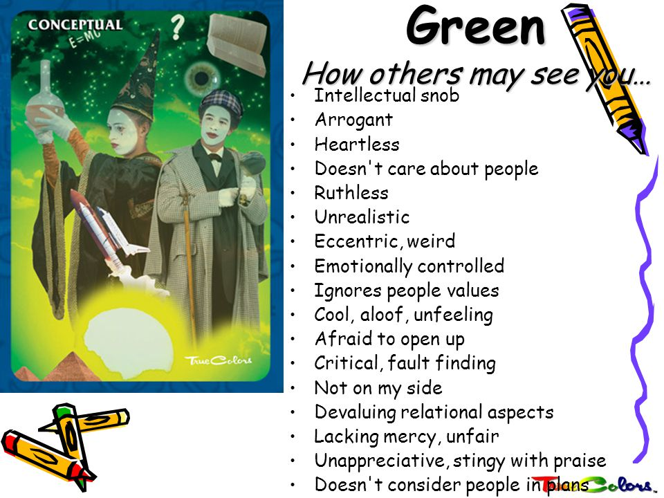 Green How others may see you…
