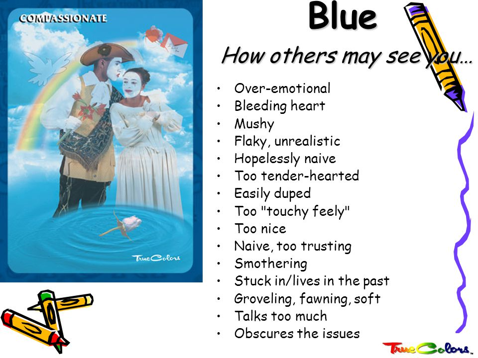 Blue How others may see you…