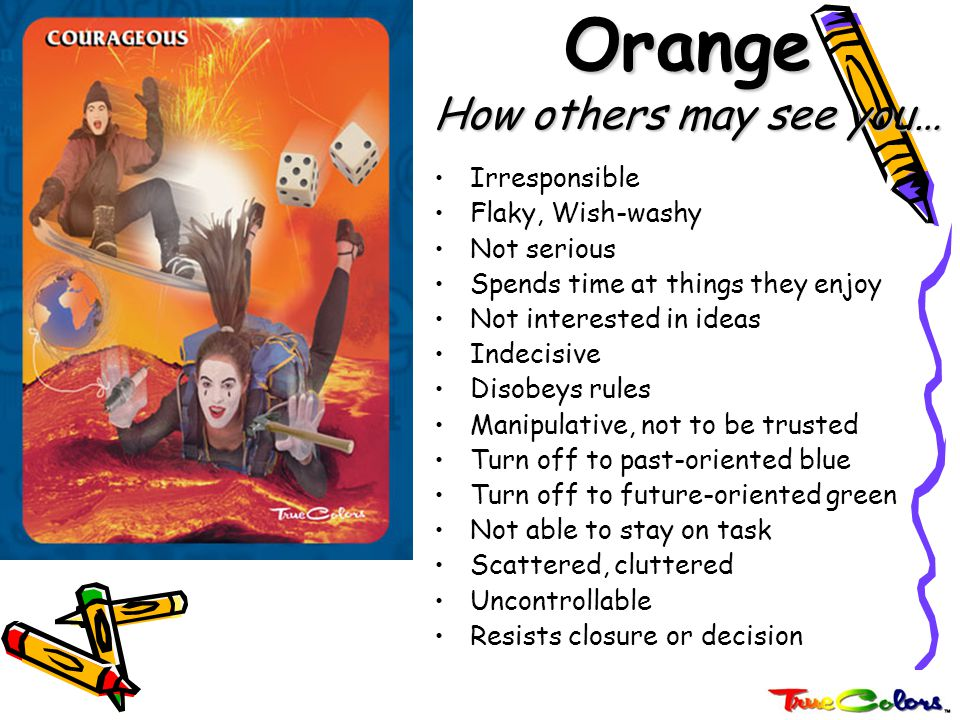 Orange How others may see you…