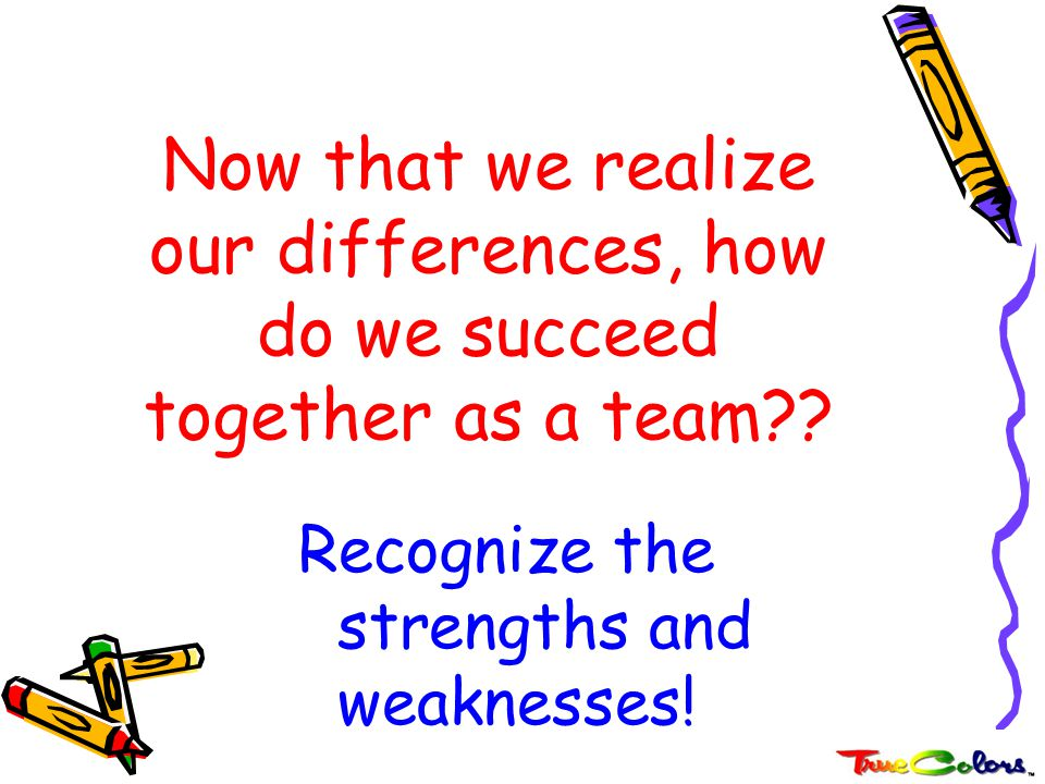 Now that we realize our differences, how do we succeed together as a team