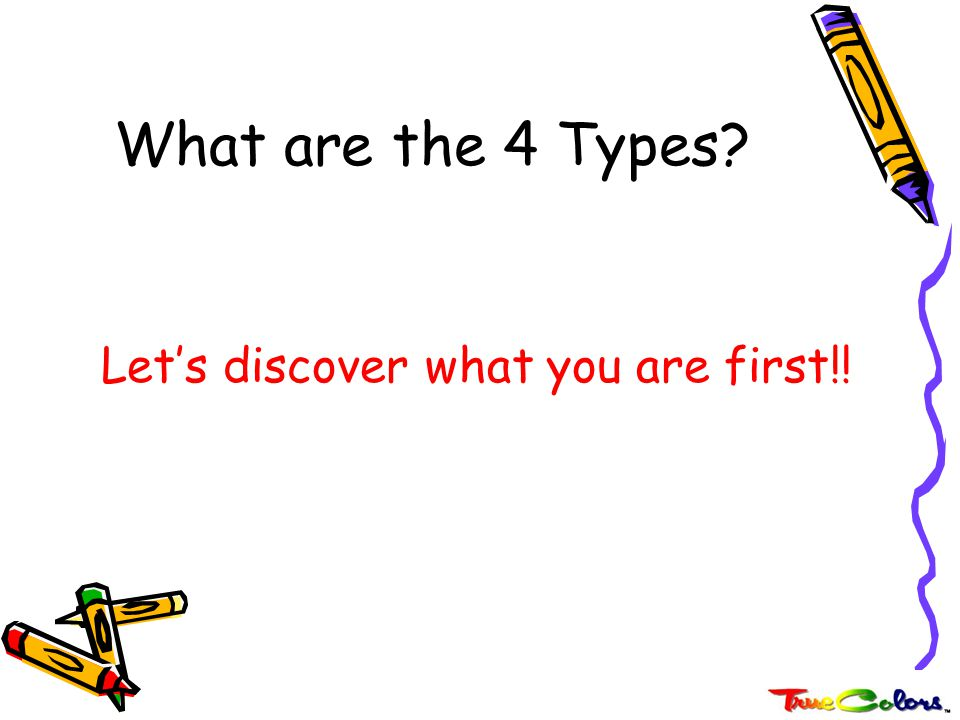Let's discover what you are first!!