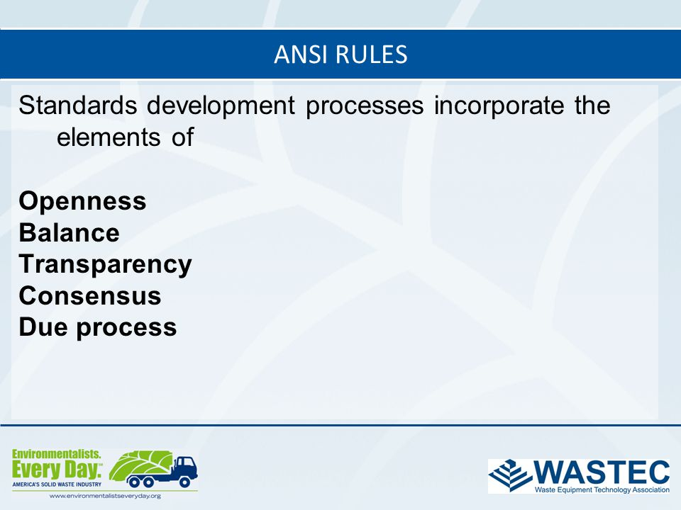 ANSI Rules Standards development processes incorporate the elements of Openness Balance Transparency Consensus Due process