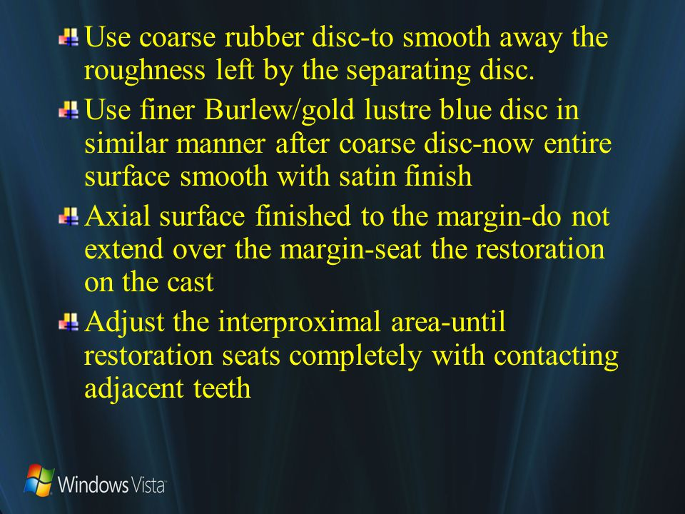 Use coarse rubber disc-to smooth away the roughness left by the separating disc.