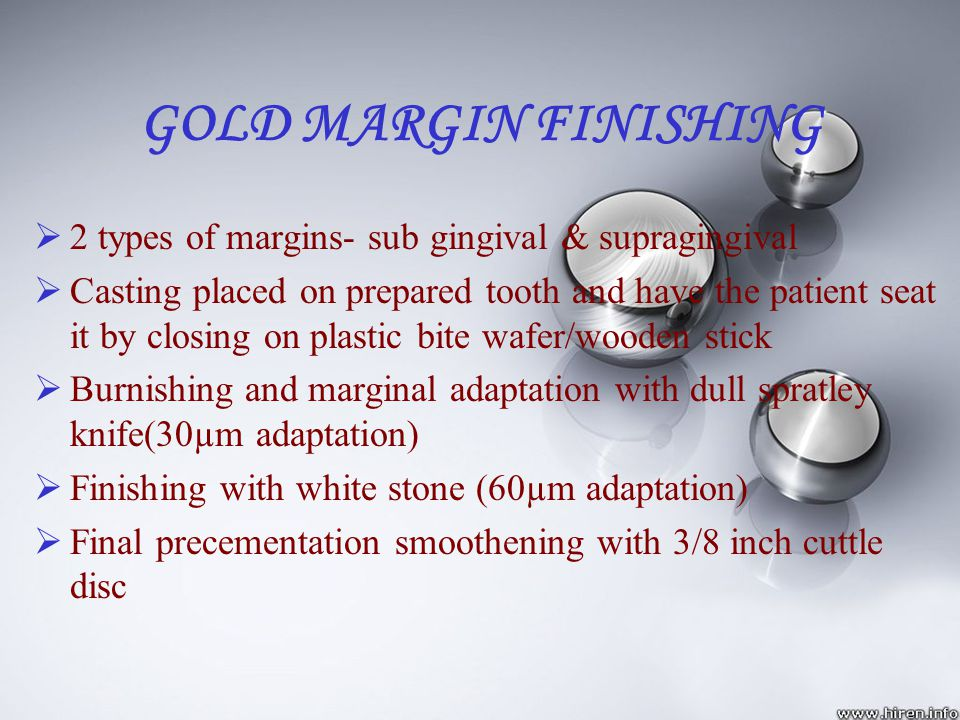 GOLD MARGIN FINISHING 2 types of margins- sub gingival & supragingival