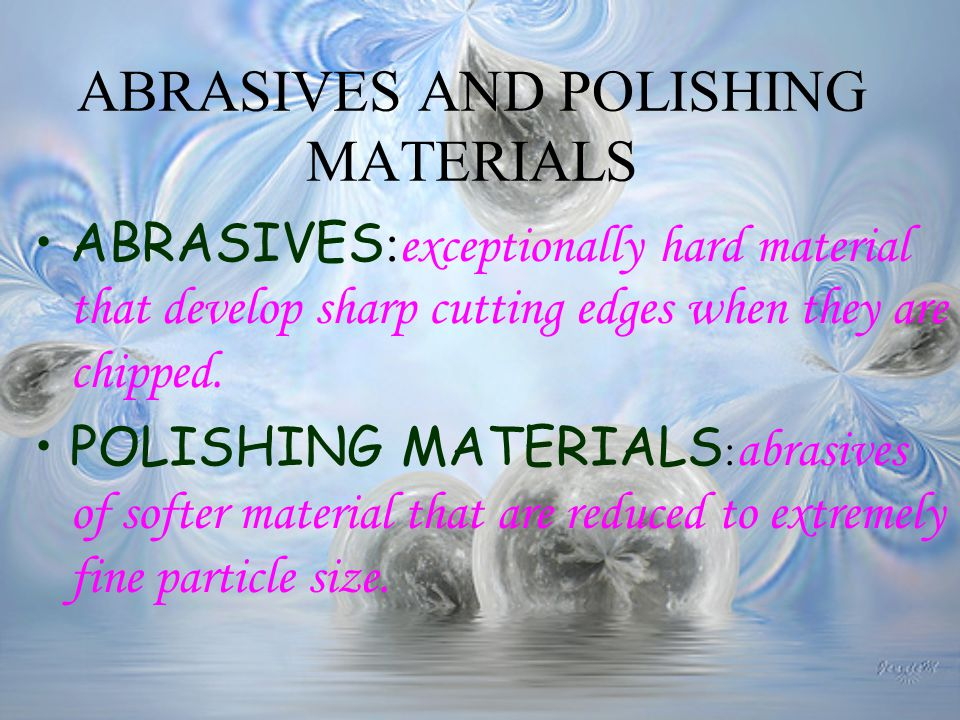 ABRASIVES AND POLISHING MATERIALS