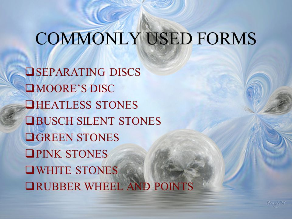 COMMONLY USED FORMS SEPARATING DISCS MOORE'S DISC HEATLESS STONES