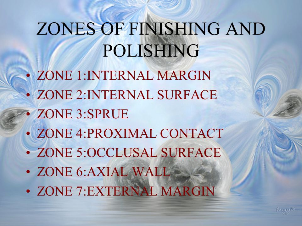 ZONES OF FINISHING AND POLISHING