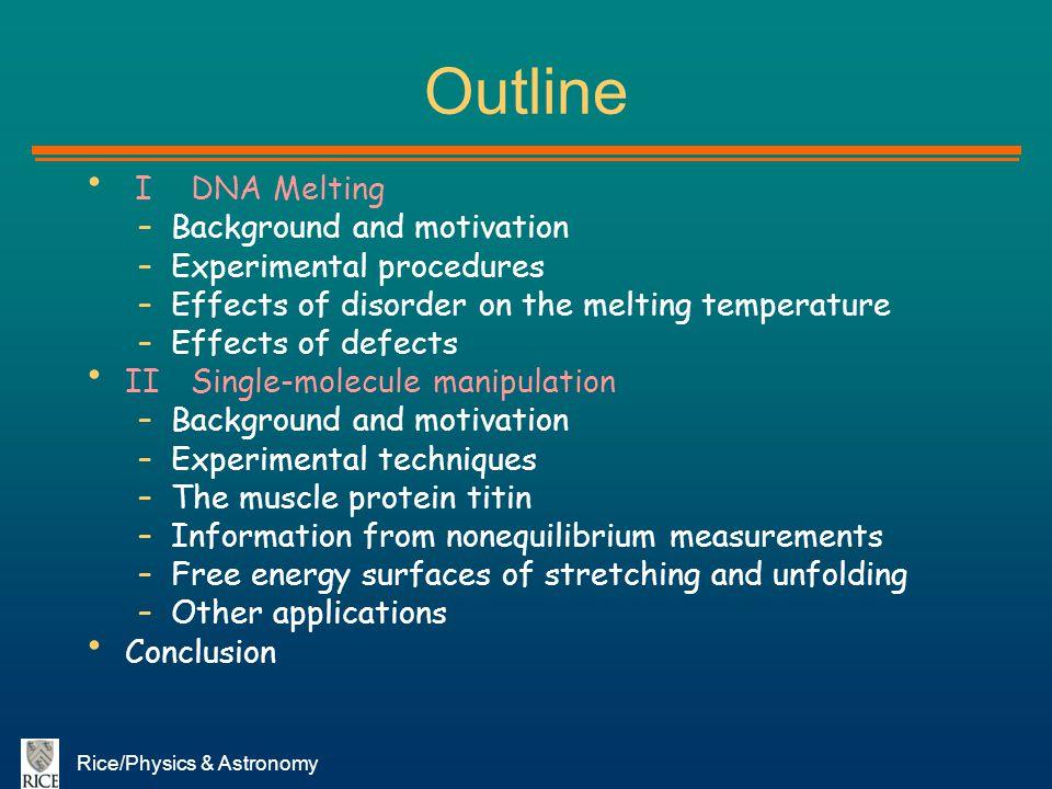 Outline I DNA Melting Background and motivation