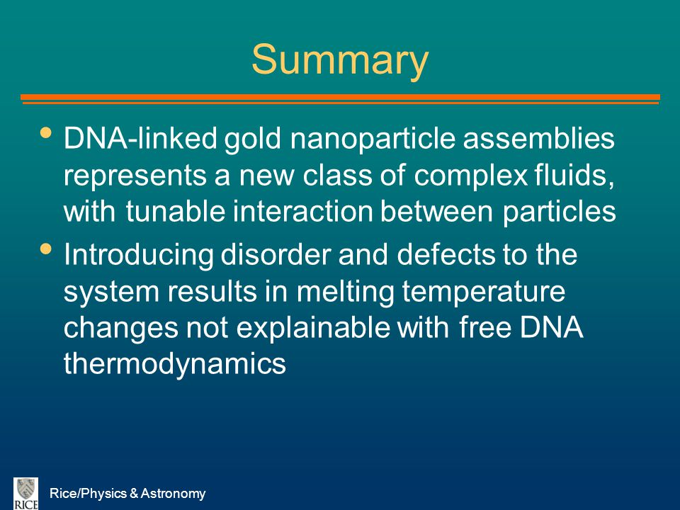 Summary DNA-linked gold nanoparticle assemblies represents a new class of complex fluids, with tunable interaction between particles.