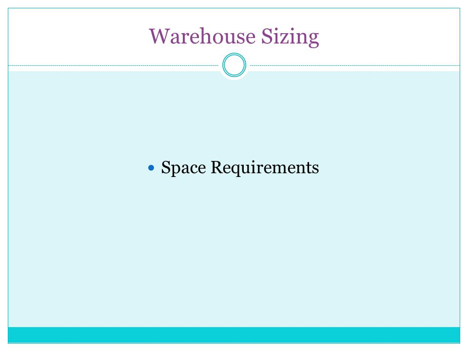 Warehouse Sizing Space Requirements