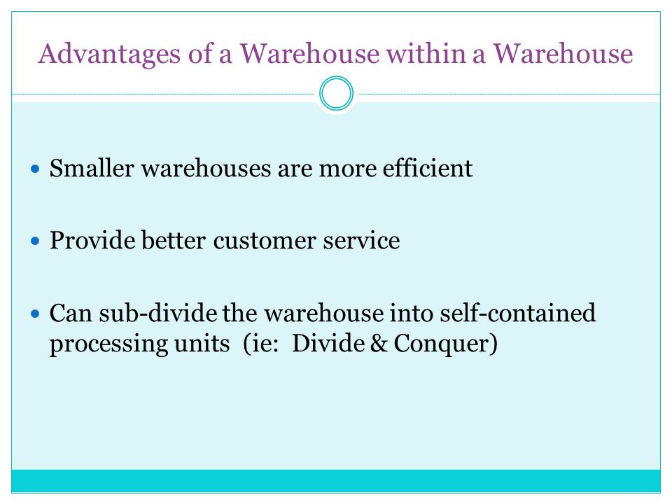 Advantages of a Warehouse within a Warehouse