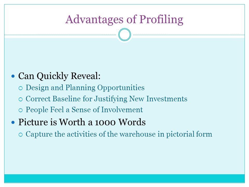 Advantages of Profiling