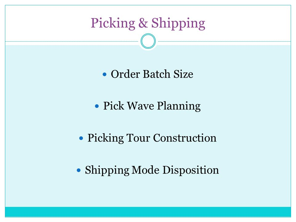 Picking & Shipping Order Batch Size Pick Wave Planning