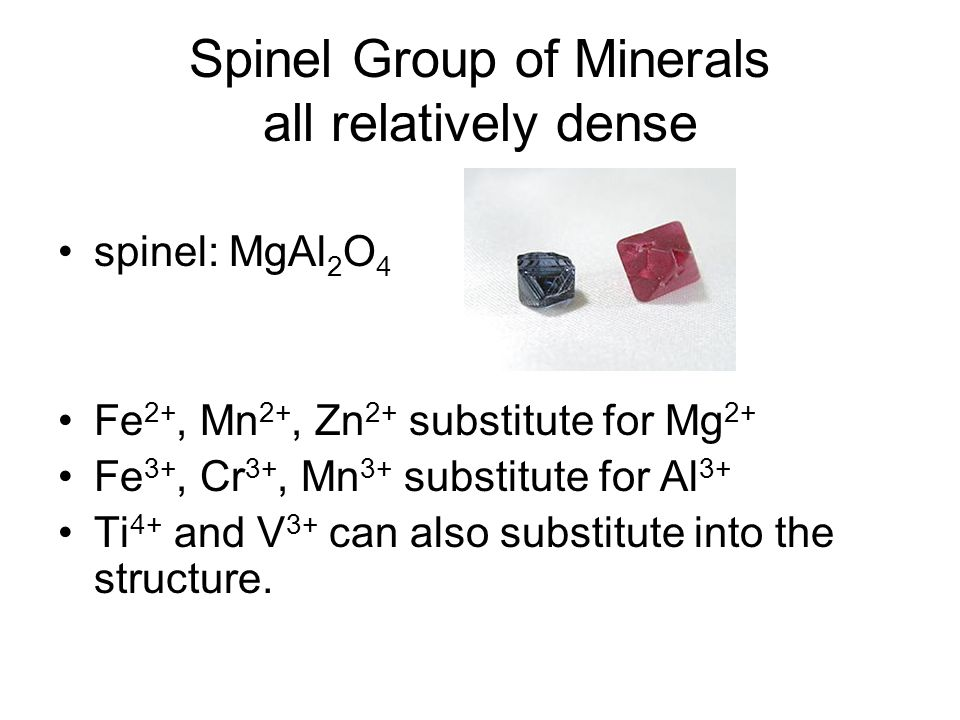 Spinel Group of Minerals all relatively dense