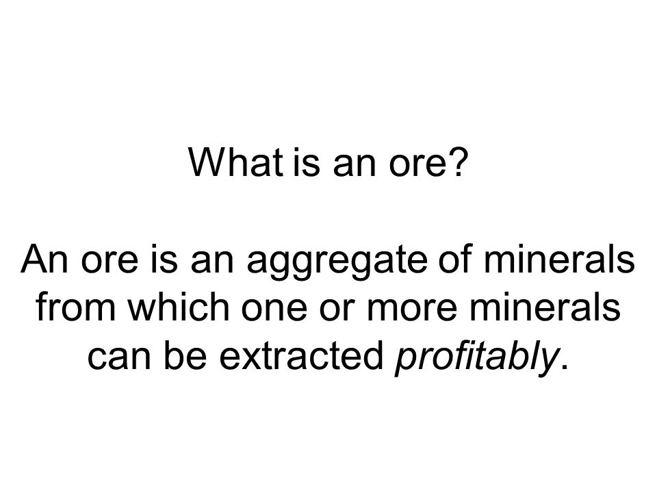 What is an ore.