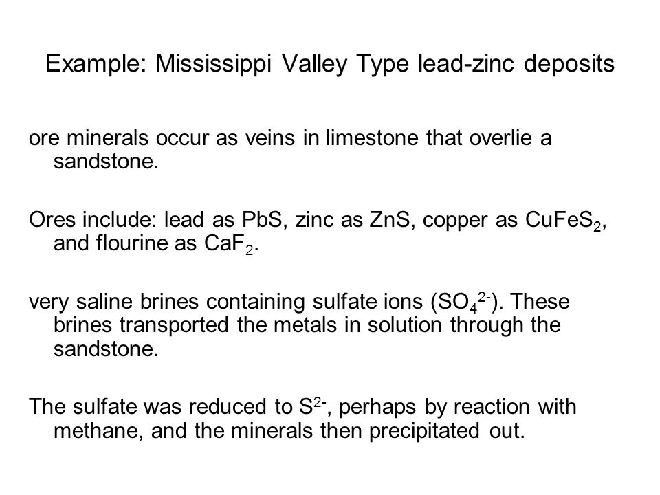Example: Mississippi Valley Type lead-zinc deposits