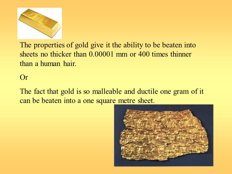 Gold au ppt video online download the properties of gold give it the ability to be beaten into sheets no thicker than urtaz Images