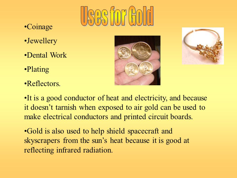 Uses for Gold Coinage Jewellery Dental Work Plating Reflectors.