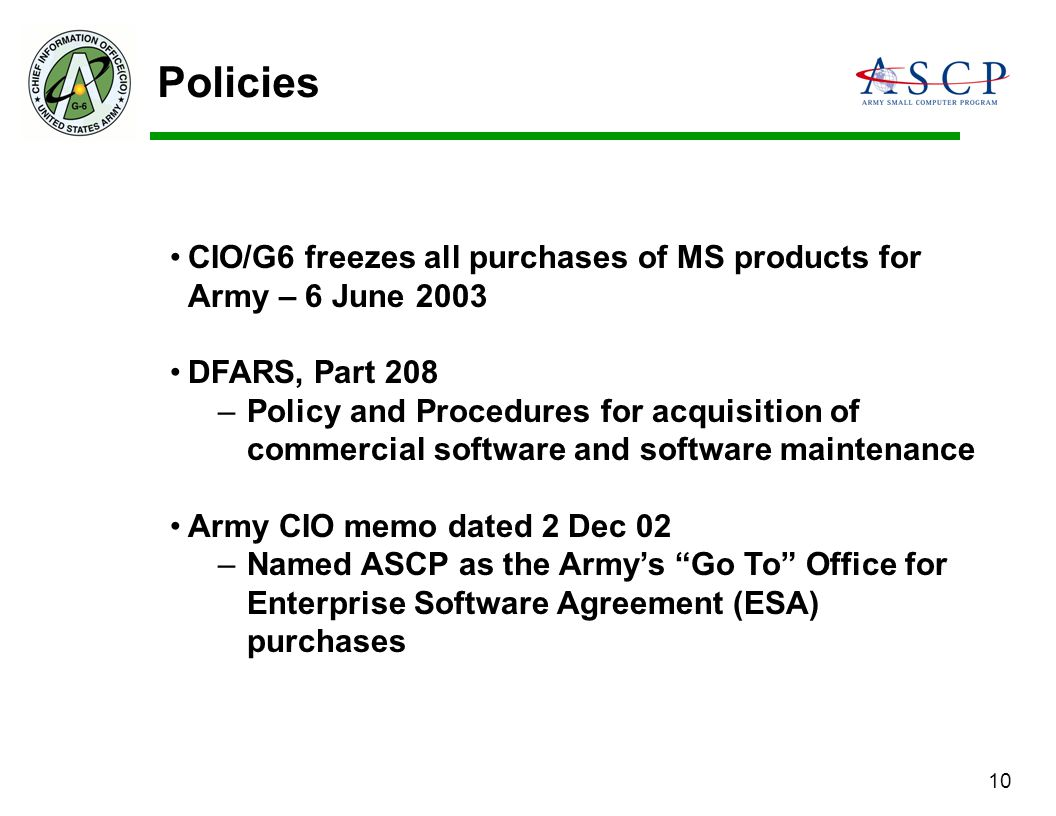 Policies CIO/G6 freezes all purchases of MS products for Army – 6 June 2003. DFARS, Part 208.