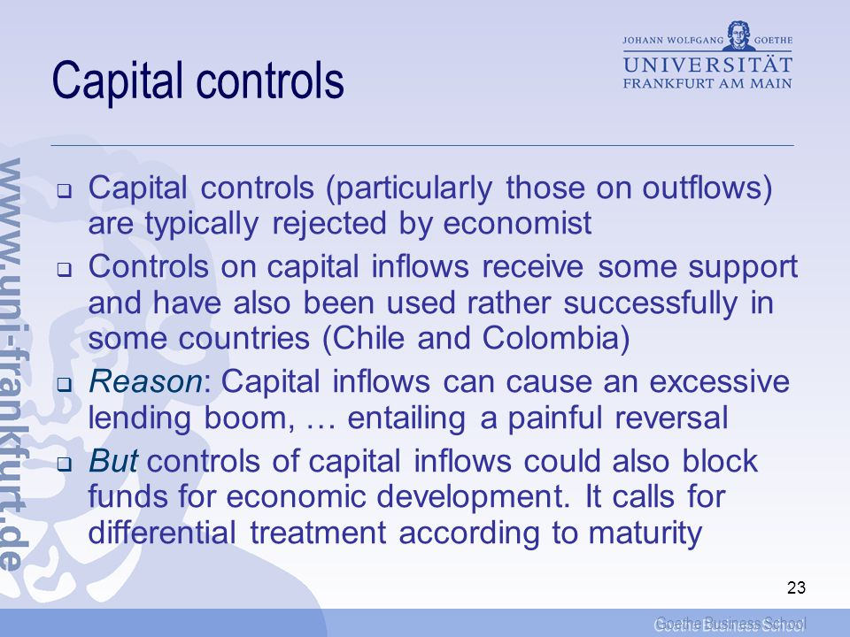 Capital controls Capital controls (particularly those on outflows) are typically rejected by economist.